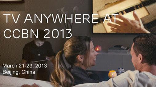 爱立信在CCBN 2013实现电视无处不在和多屏的未来